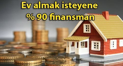 Ev almak isteyene yüzde 90 finansman