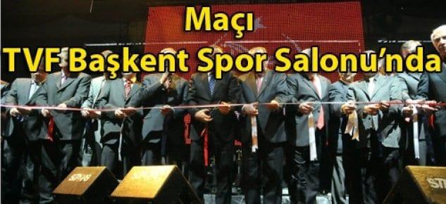 Ziraat Bankası-Fenerbahçe Maçı TVF Başkent Spor Salonunda