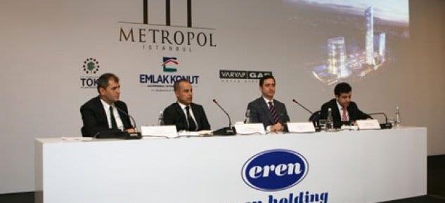Eren Holding, Finans Merkezi'nin kalbi Metropol İstanbul'u tercih etti!