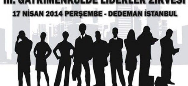 3. Gayrimenkulde Liderler Zirvesi 17 Nisan'da başlıyor